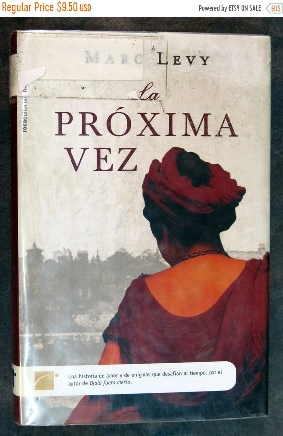 La Arte In Spanish Marc Levy La Proxima Vez Book In Spanish