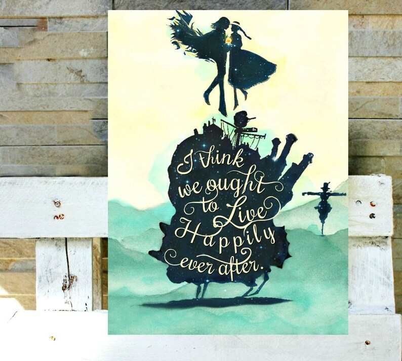 Howl\u0027s Moving Castle with quotes I think we ought to live Etsy