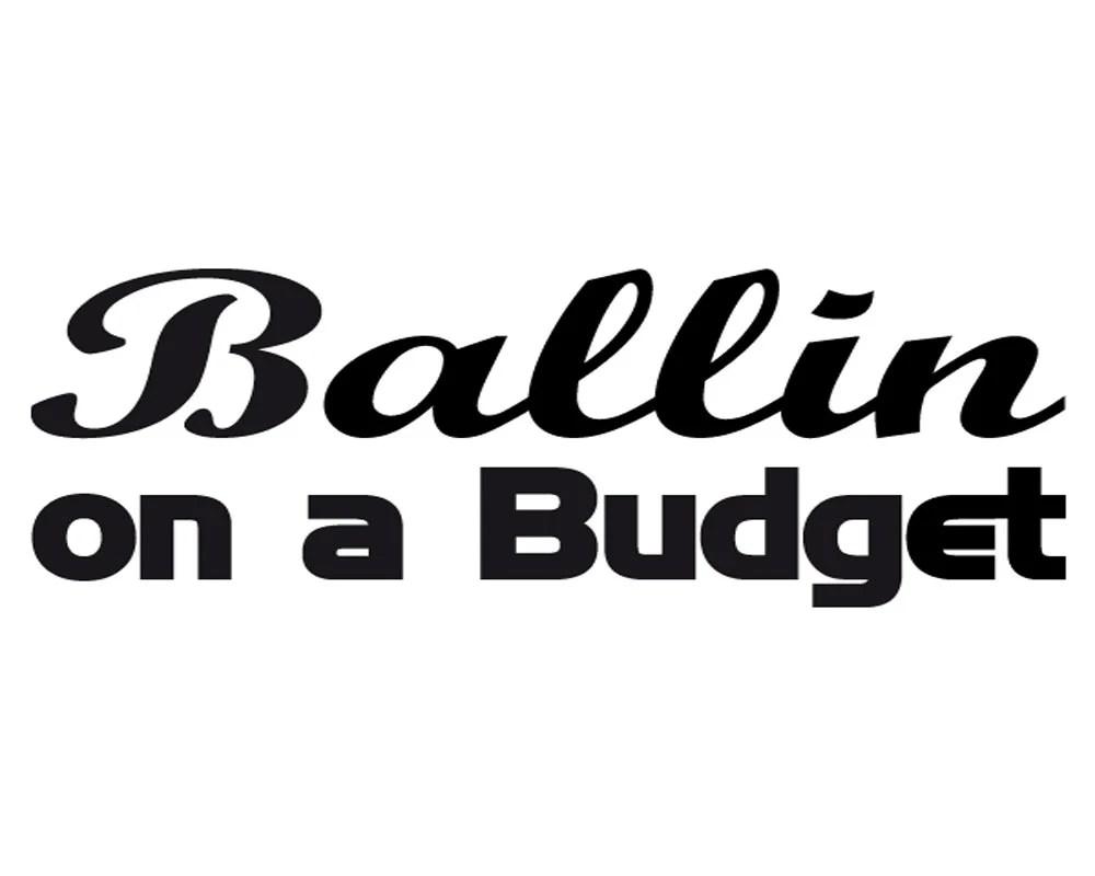 Ballin on a budget Decal Sticker Funny Car Window VIP Etsy