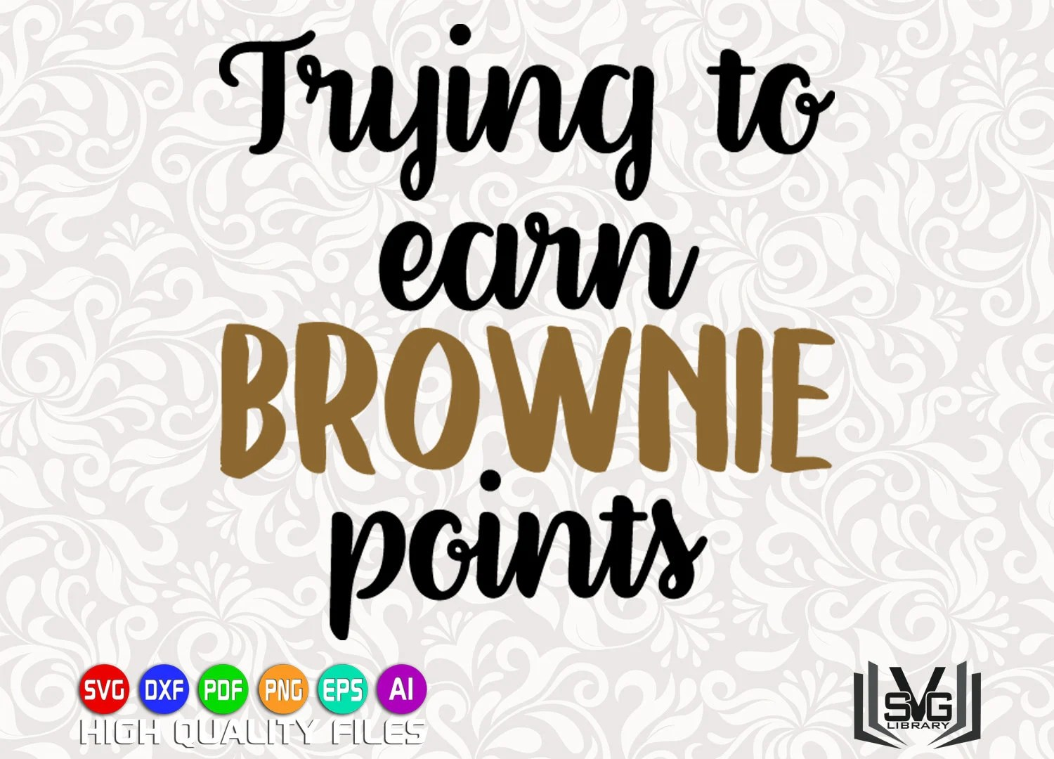 Trying To Earn Brownie Points Svg Teaching Svg Teacher Svg