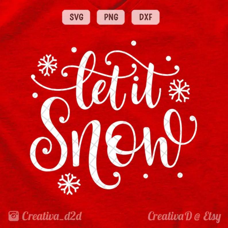 Let It Snow SVG DXF PNG Snow Svg Christmas Svg Winter Svg Clip Etsy