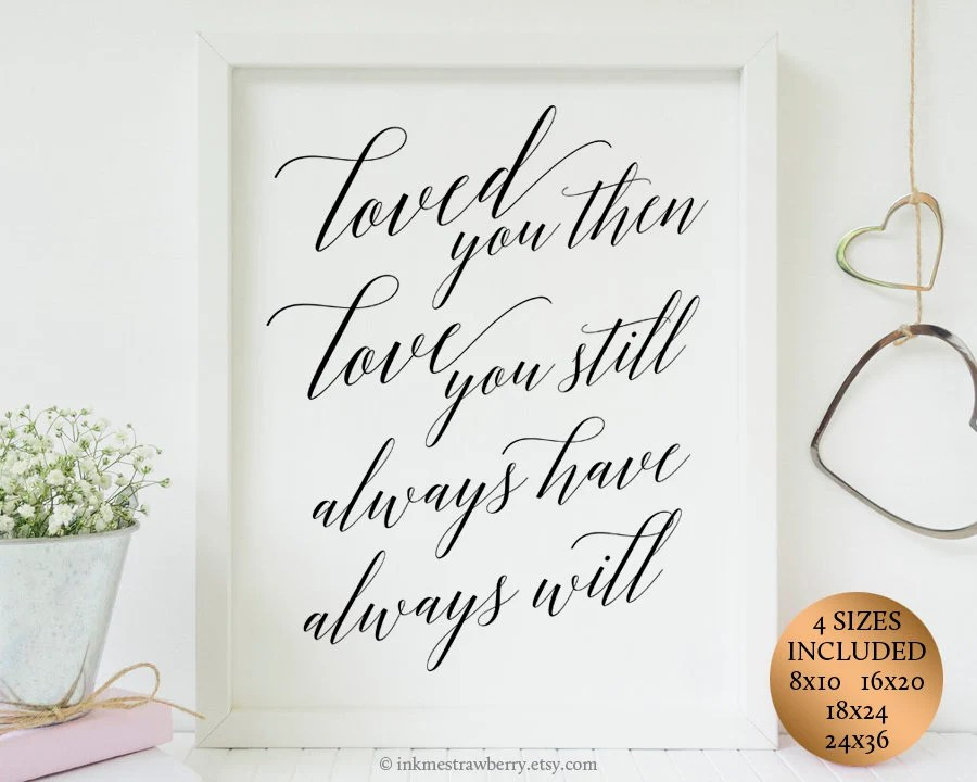 Loved You Then Love You Still Sign Printable Wedding Signs Etsy