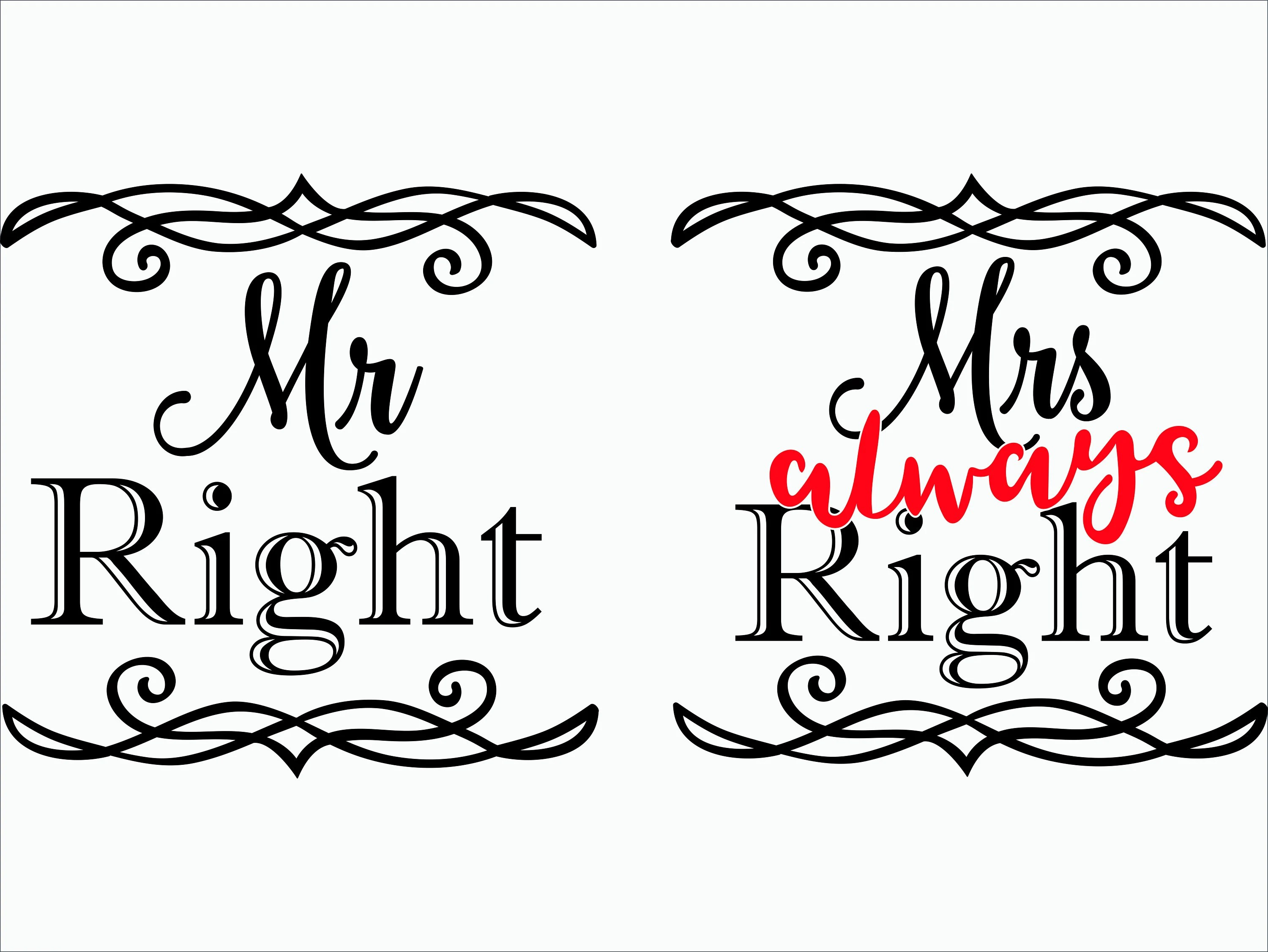 Bettwäsche Mrs Always Right Mr Right Svg Mrs Always Right Svg Eps Dxf Png Mr