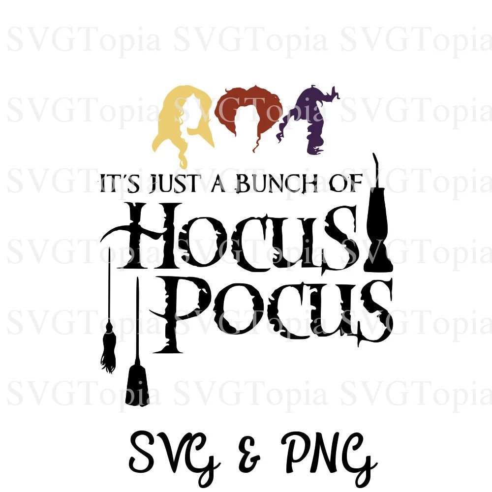it u0026 39 s just a bunch of hocus pocus svg file