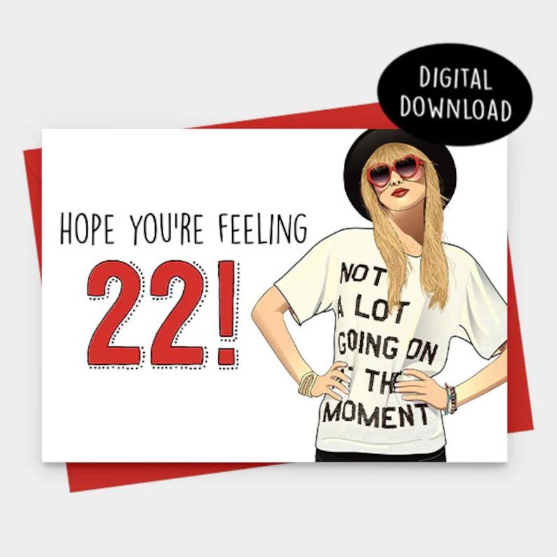 Hope You\u0027re Feeling 22 Taylor Swift Card 22nd Birthday Etsy