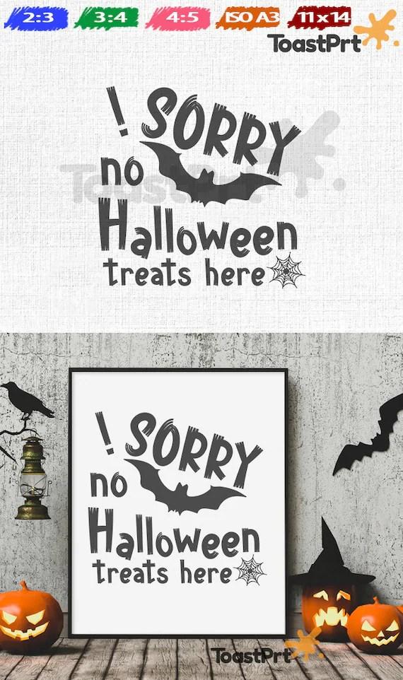 Sorry No Halloween Treats Here Printable Wall Art 8x10 11x14 Etsy