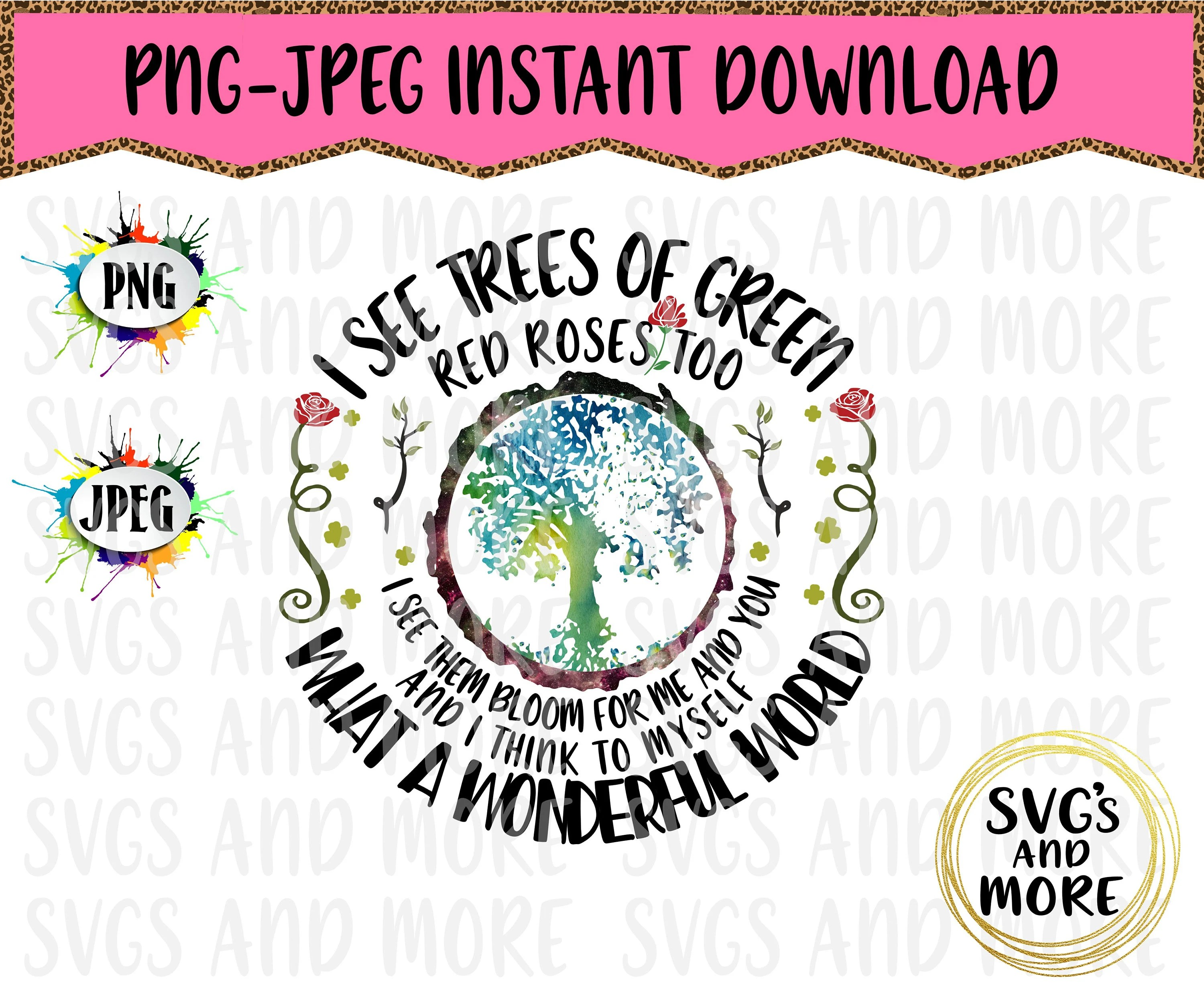 I See Trees of Green PNG JPEG Sublimation Print File Etsy