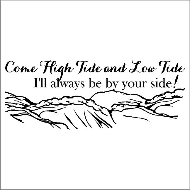 Come High Tide And Low TideInspirational Wall Quotes Love Etsy