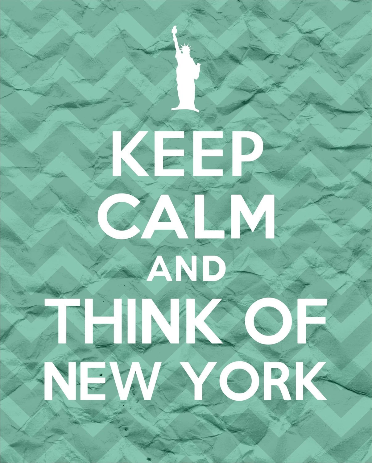 Keep Calm and Think of New York Chevron 8x10 Instant Etsy