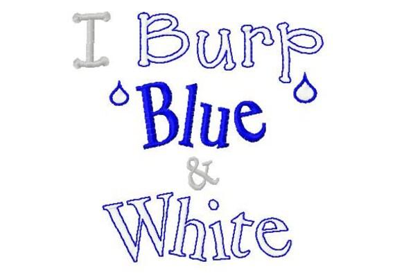 I Burp Blue and White Machine Embroidery Design 8 Sizes Etsy