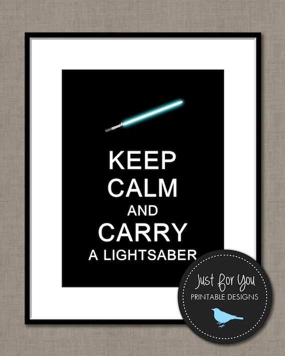Keep Calm and Carry A Lightsaber Wall Art Decor Printables Etsy