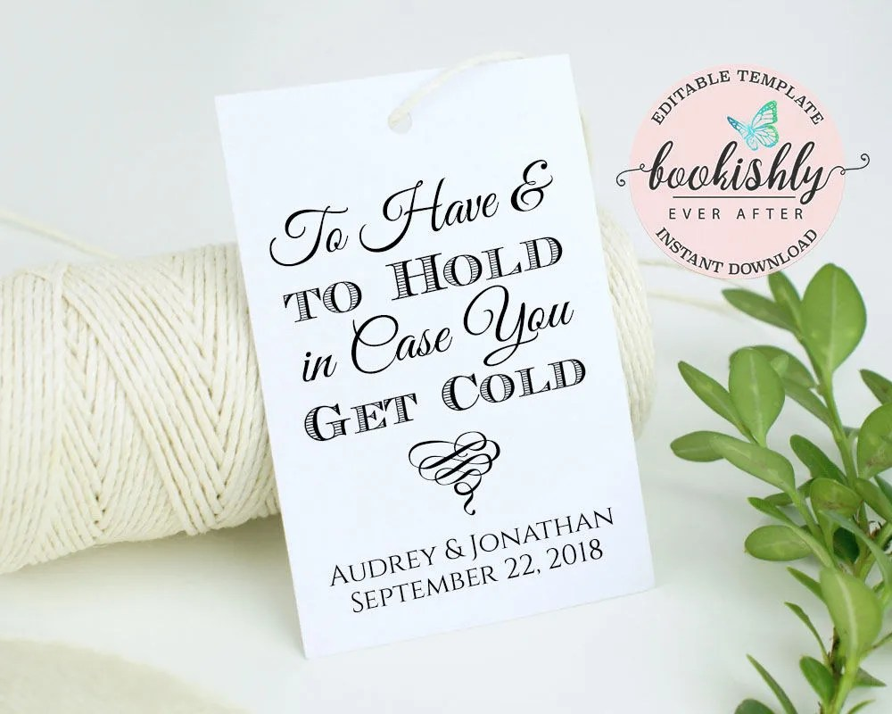 To Have and To Hold in Case You Get Cold Tag DIY Editable Etsy
