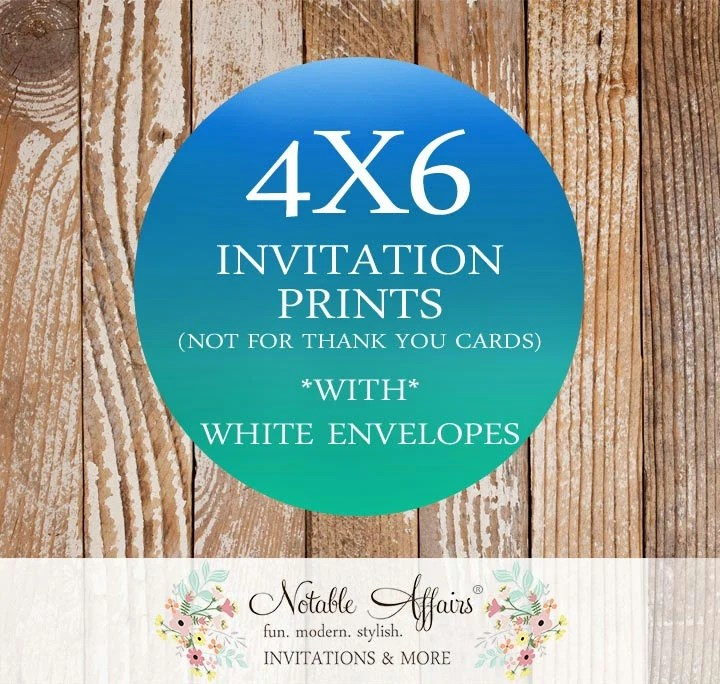 4x6 Invitation Prints only - You purchase the design from Notable