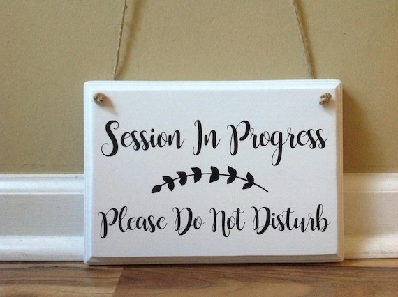 Session In Progress Please Do Not Disturb Door Hanger wood Etsy