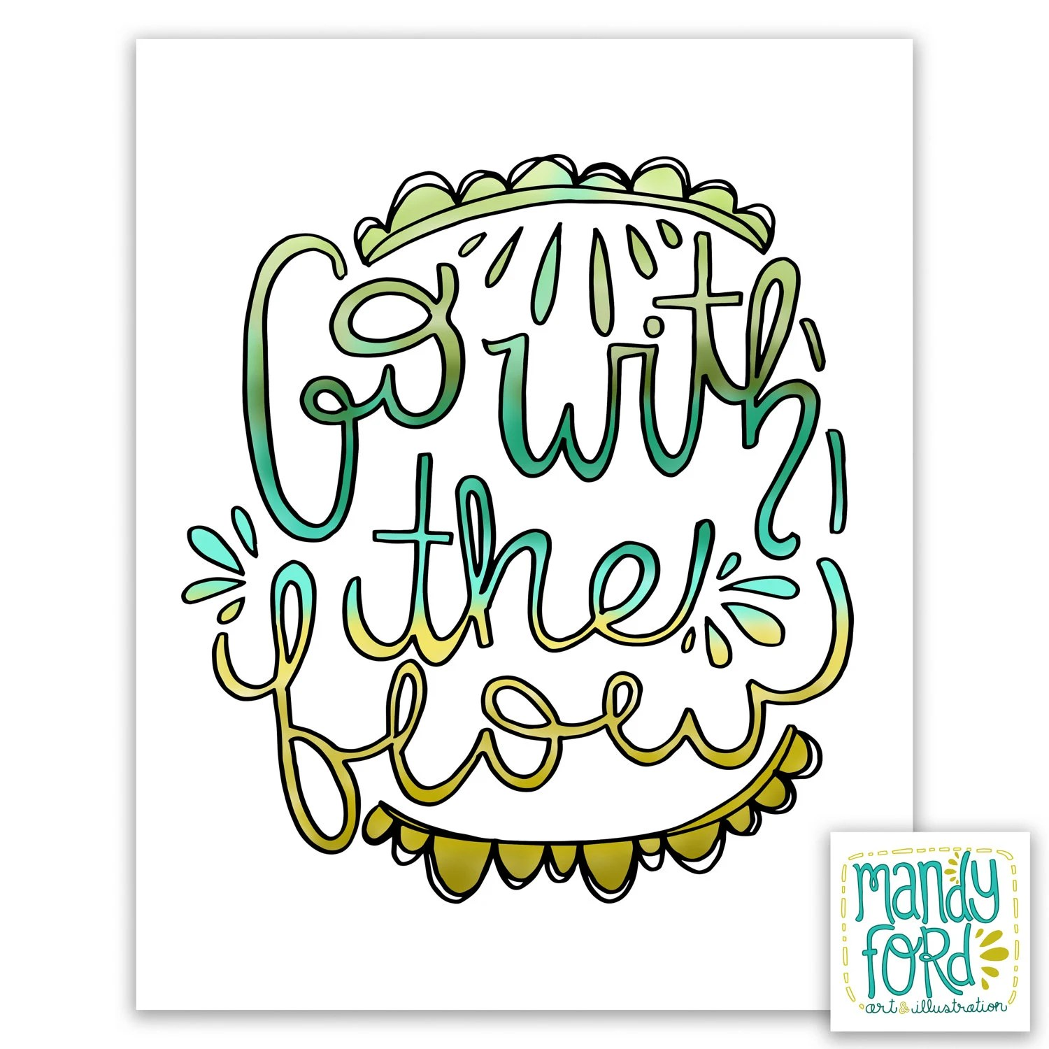 Quotes About Arte Go With The Flow Handlettering Illustration Inspirational Quote Prints Inspiring Wall Art Encouraging Quotes