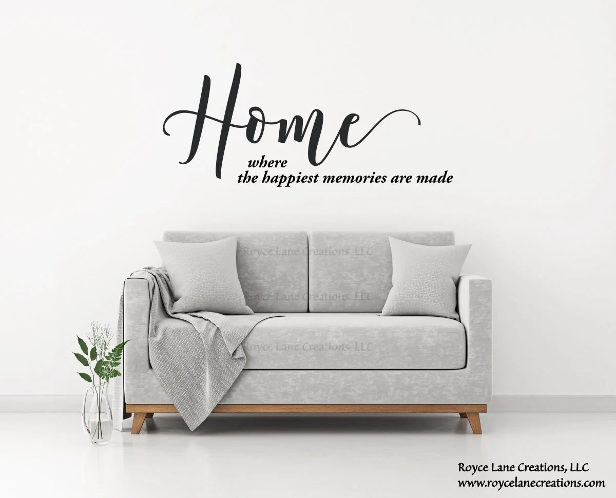 Quotes On Sofa Home Where The Happiest Memories Are Made Wall Decal Home Quote Wall Art Family Wall Decal Living Room Decal Living Room Wall Decal