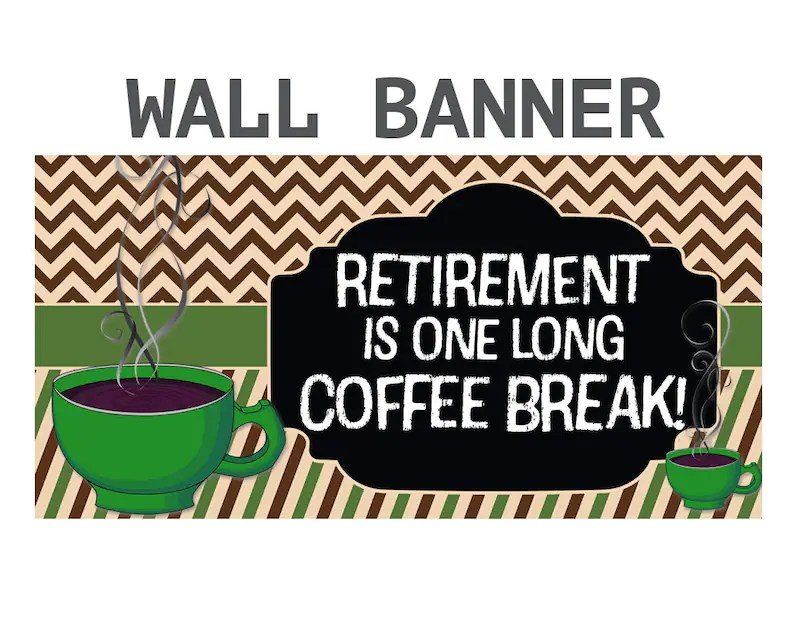 Happy Retirement Banner Love Coffee Personalized Party Etsy