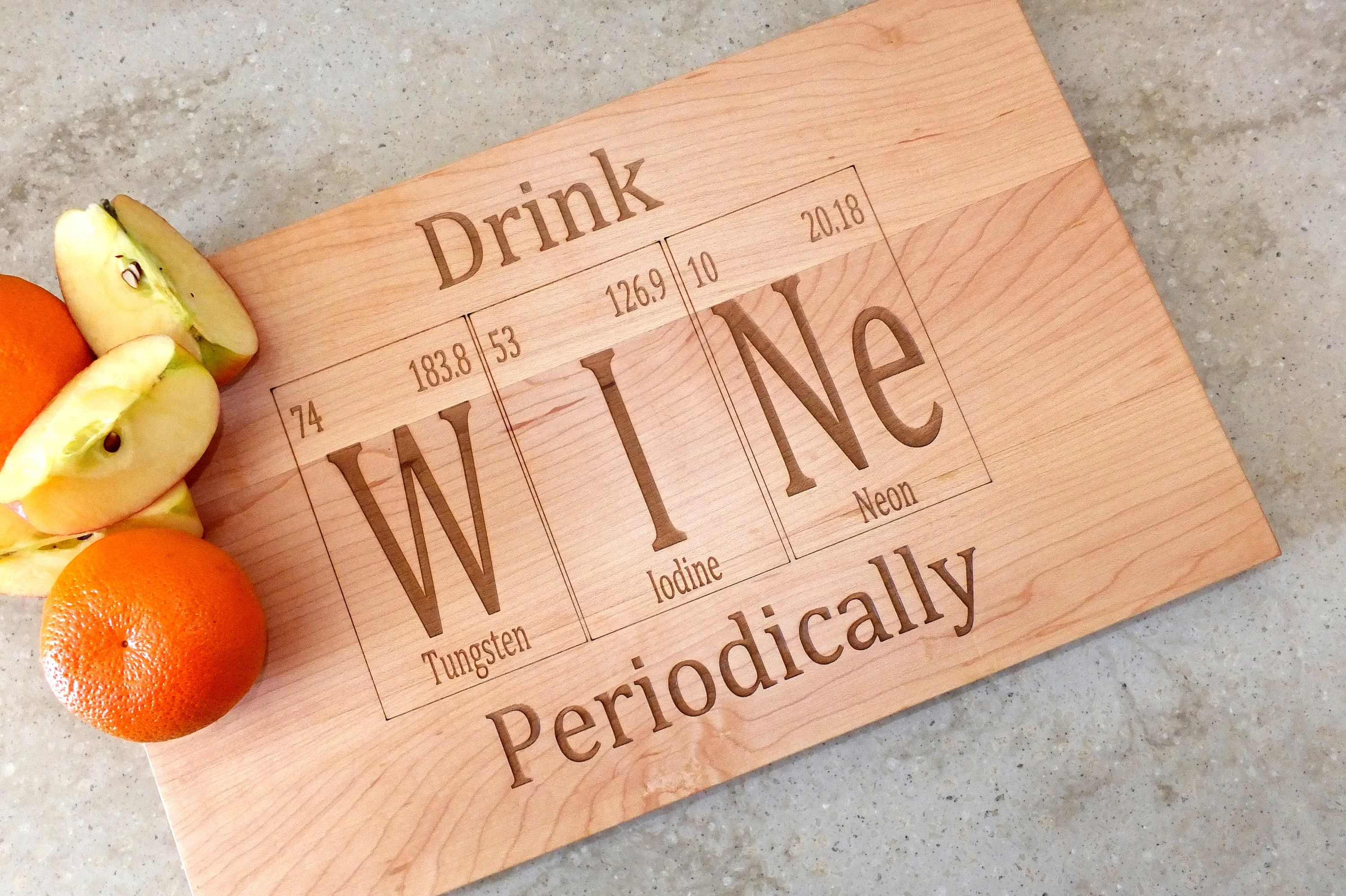 I Use This Cutting Board Periodically Drink Wine Periodic Table Inspired Cutting Board Engraved