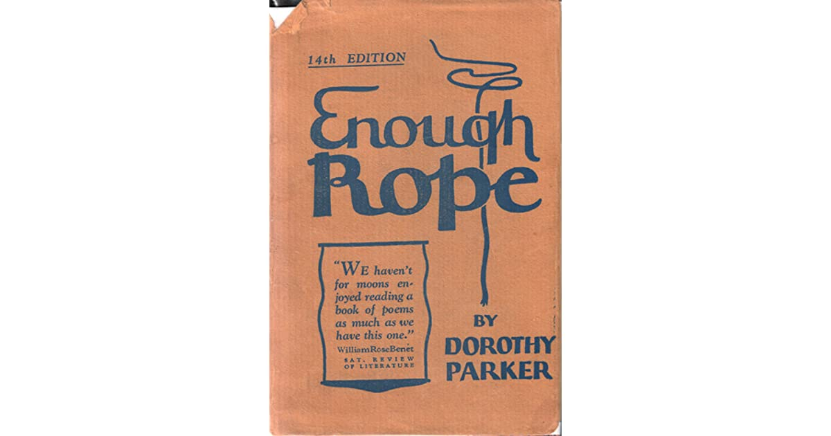 Enough Rope by Dorothy Parker - resume dorothy parker