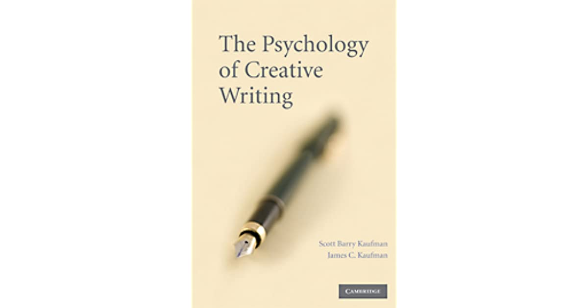 The Psychology of Creative Writing by Scott Barry Kaufman - creative writting