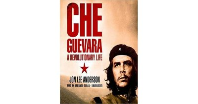 Che Guevara: A Revolutionary Life by Jon Lee Anderson — Reviews, Discussion, Bookclubs, Lists