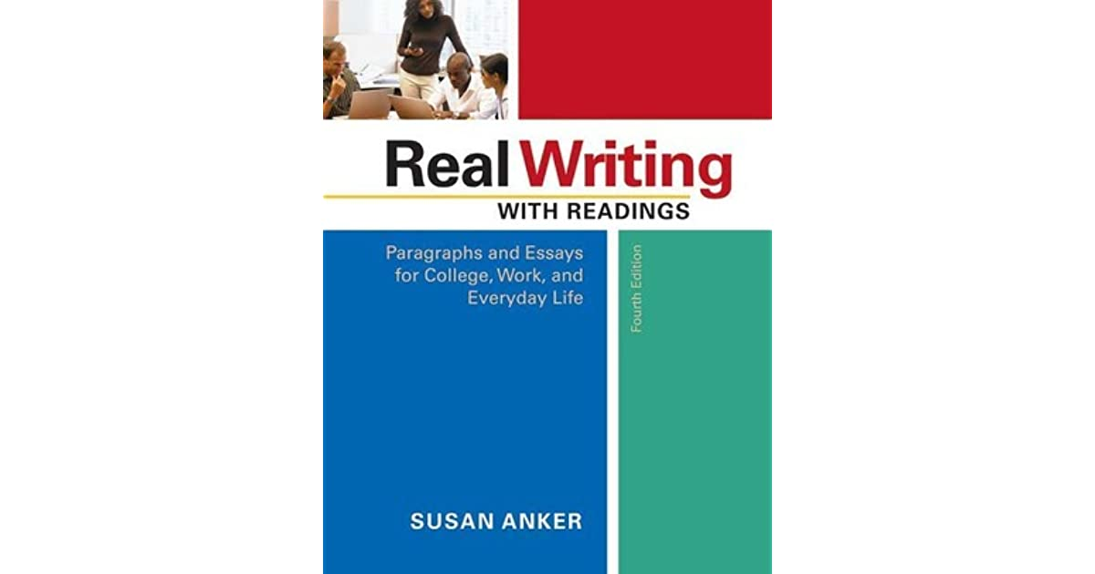 Real Writing with Readings Paragraphs and Essays for College, Work