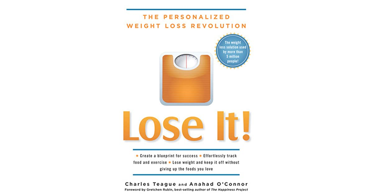 Lose It! The Personalized Weight Loss Revolution by Charles Teague