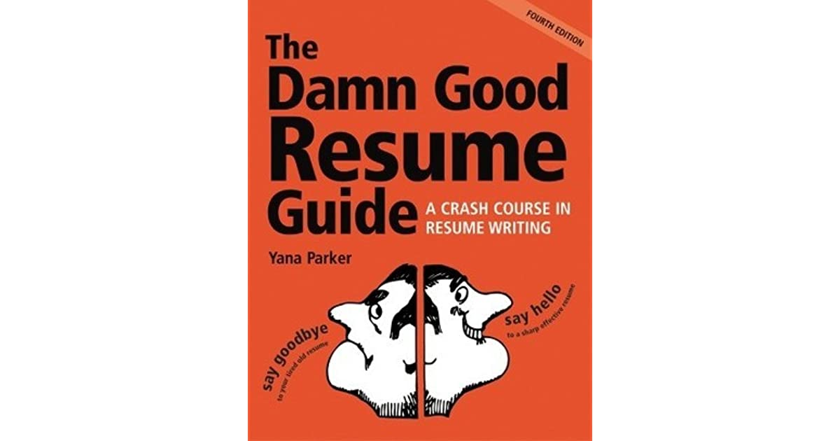 The Damn Good Resume Guide A Crash Course in Resume Writing by Yana