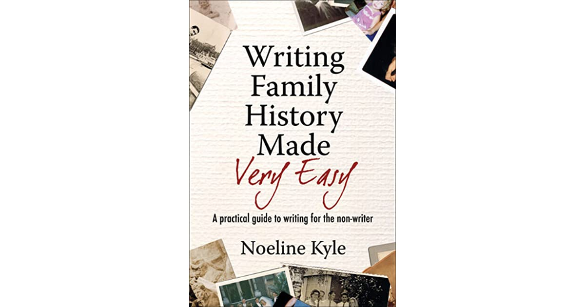 Writing Family History Made Very Easy A Beginner\u0027s Guide by Noeline