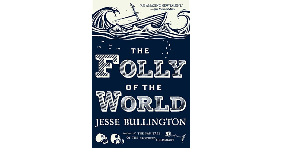 The Folly of the World by Jesse Bullington - two weeks notice letter