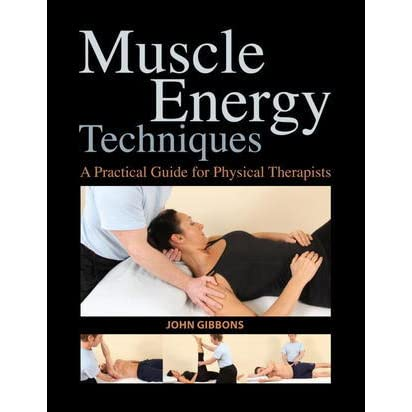 Muscle Energy Techniques A Practical Guide for Physical Therapists