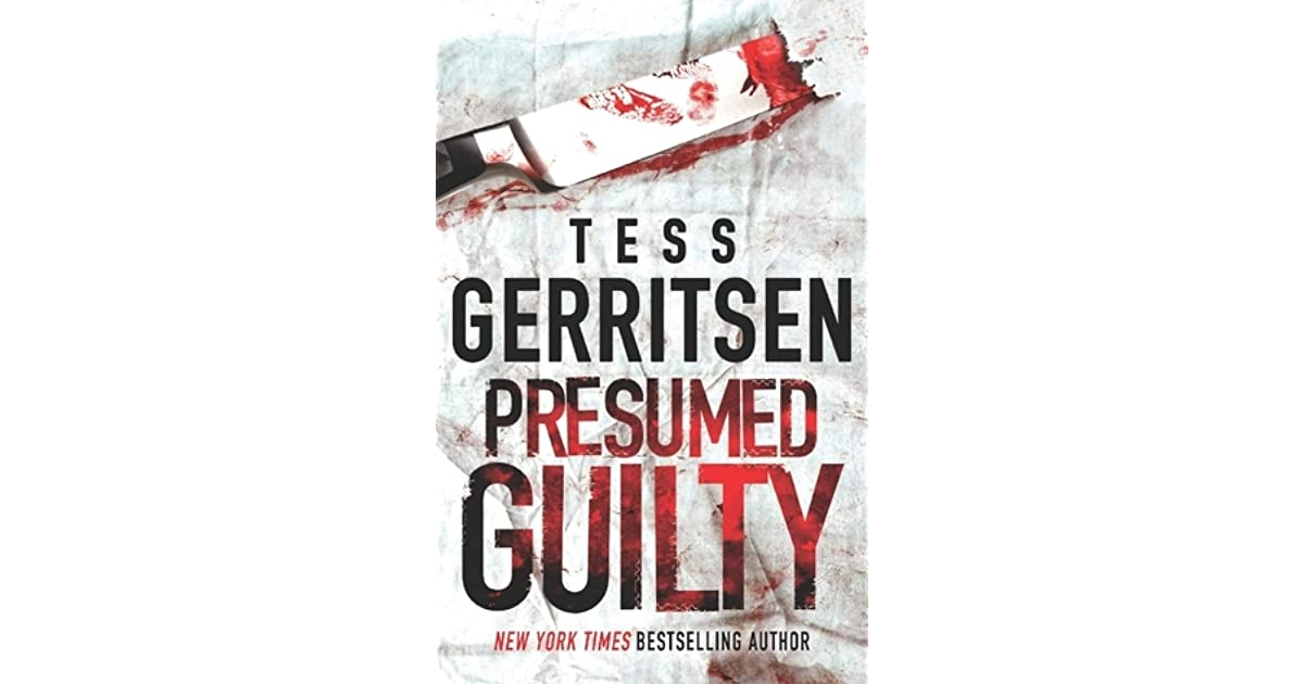 Presumed Guilty by Tess Gerritsen (5 star ratings)