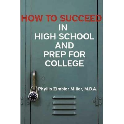 How to Succeed in High School and Prep for College by Phyllis