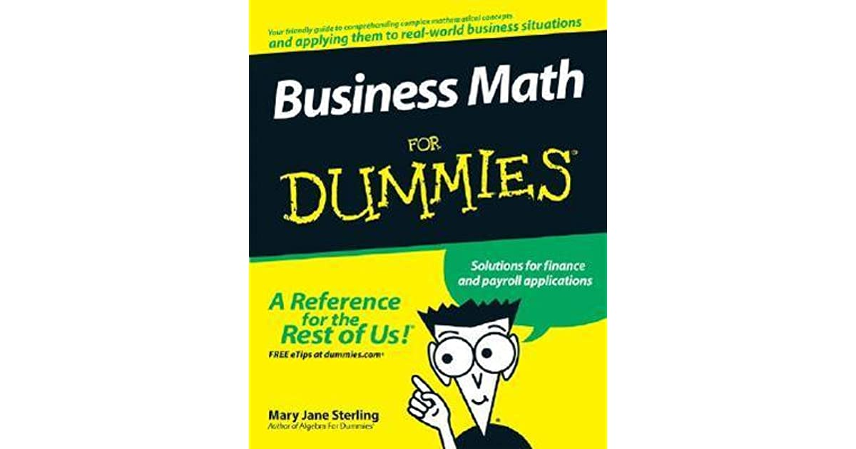 Business Math For Dummies by Mary Jane Sterling - business math