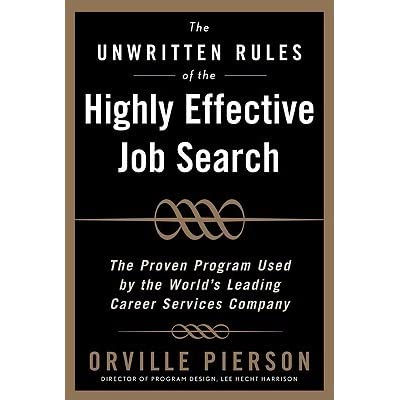 The Unwritten Rules of the Highly Effective Job Search The Proven - leading job search sites