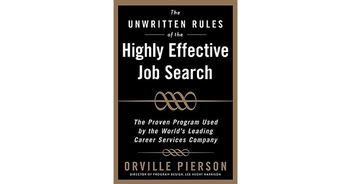 The Unwritten Rules of the Highly Effective Job Search The Proven