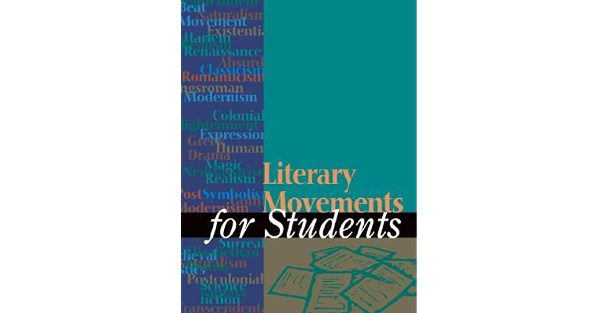Literary Movements for Students by David M Galens