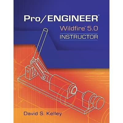 Pro Engineer-Wildfire Instructor by David Kelley