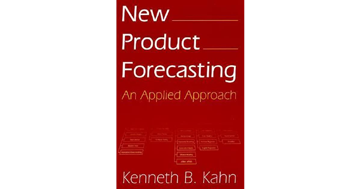 New Product Forecasting An Applied Approach by Kenneth B Kahn