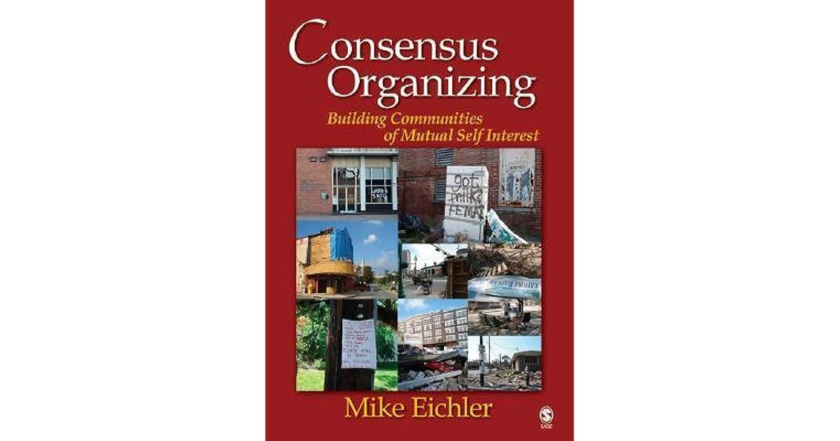 Consensus Organizing Building Communities of Mutual Self-Interest - mutual consensus