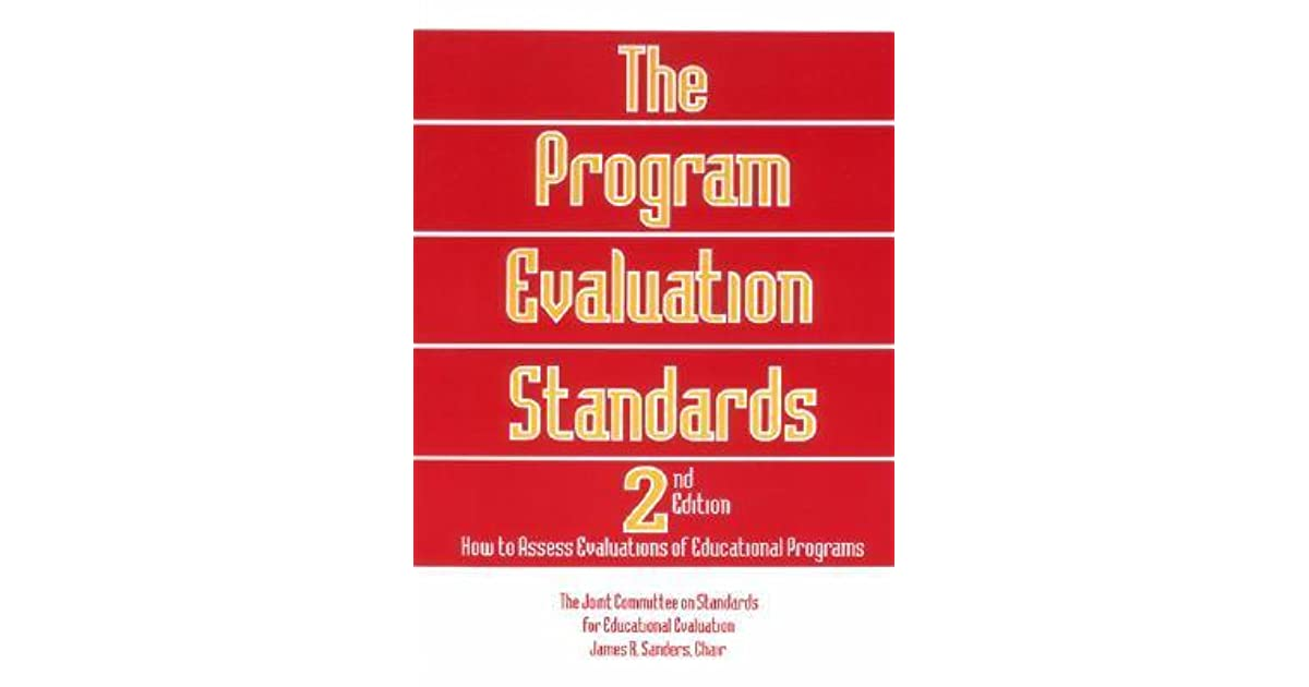 The Program Evaluation Standards How to Assess Evaluations of - Program Evaluation