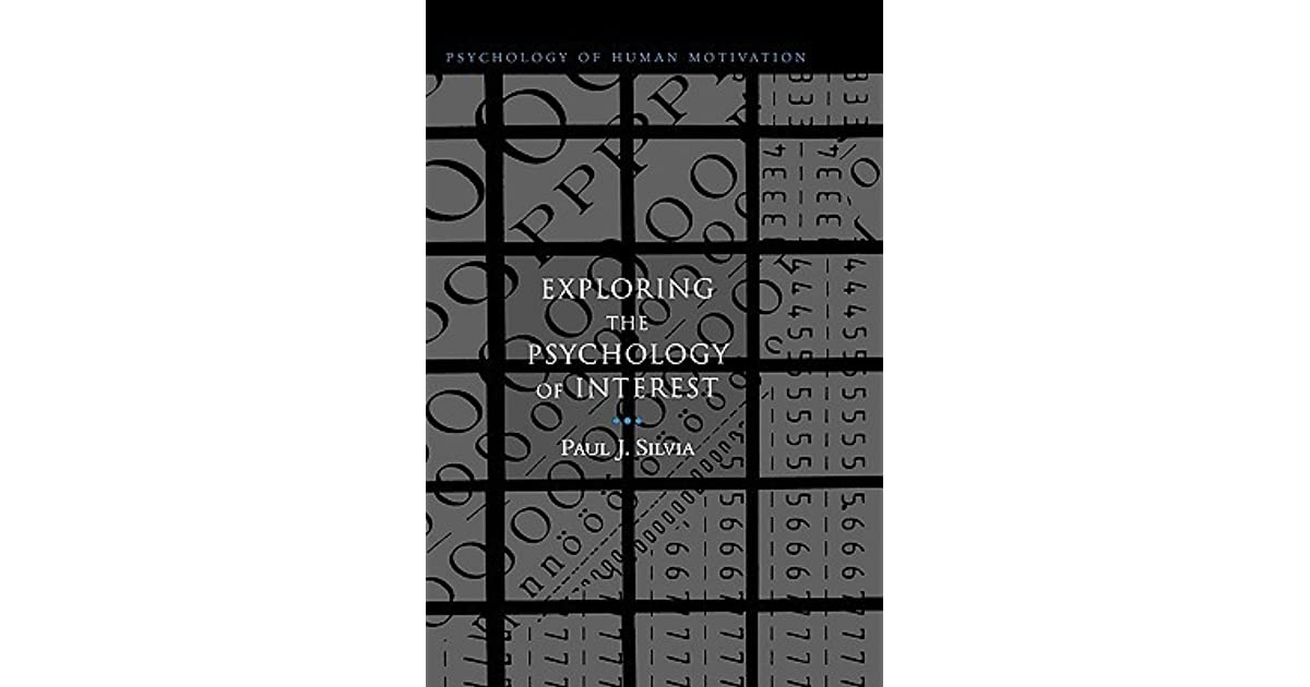Exploring the Psychology of Interest by Paul J Silvia - avocational interests