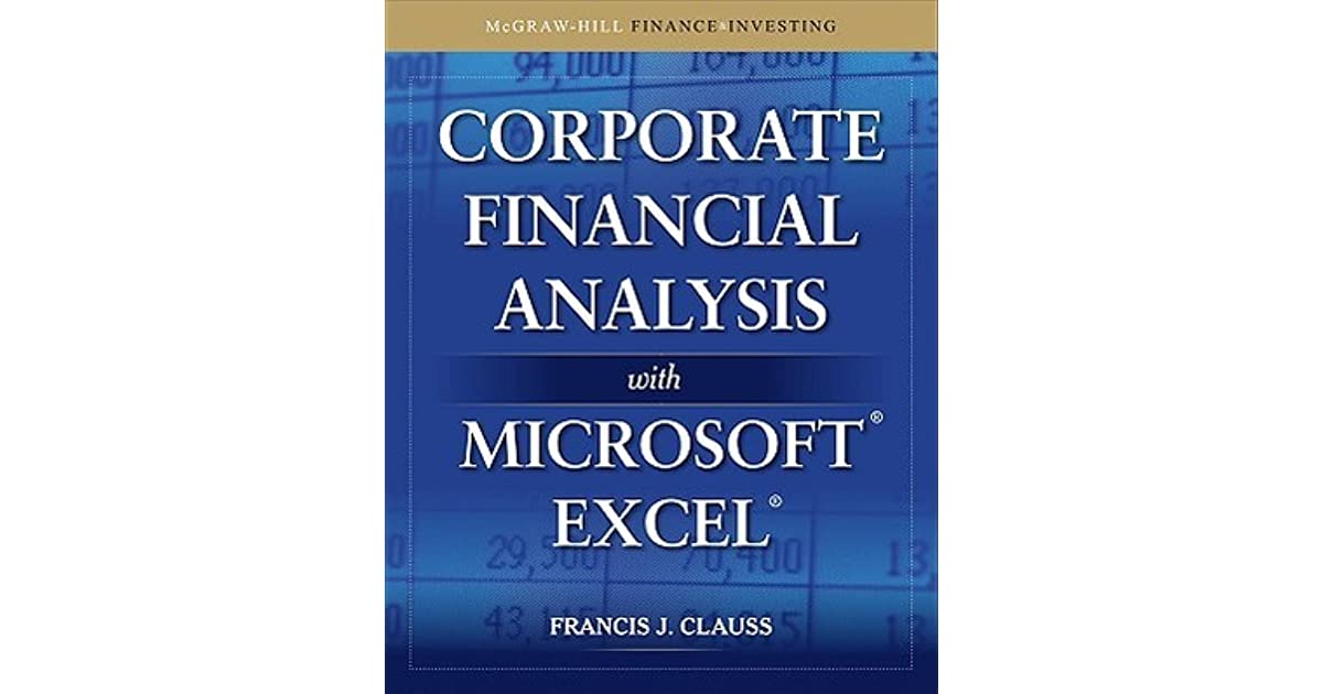 Corporate Financial Analysis with Microsoft Excel by Francis Clauss