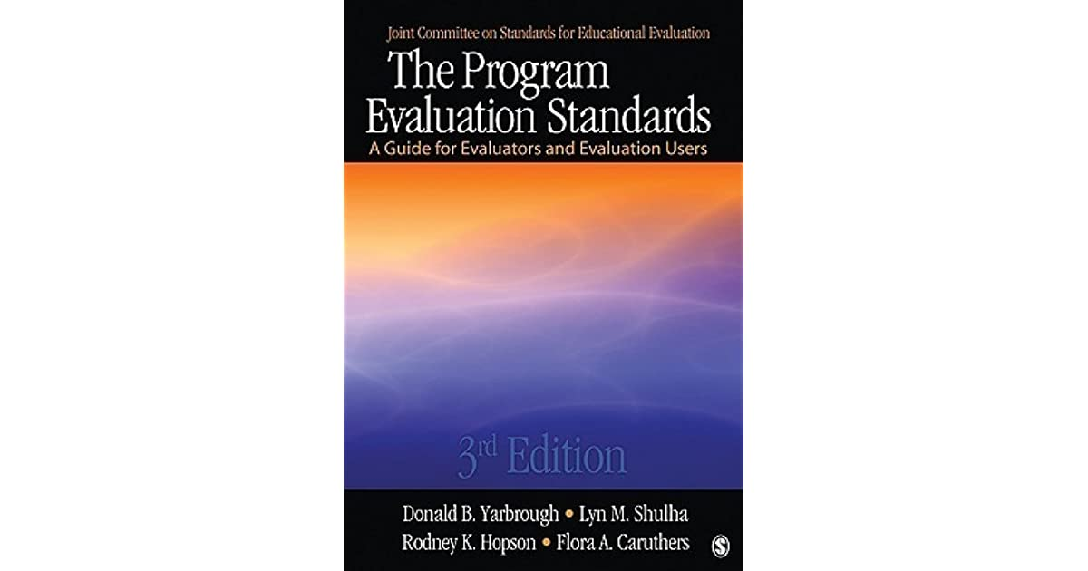 The Program Evaluation Standards A Guide for Evaluators and