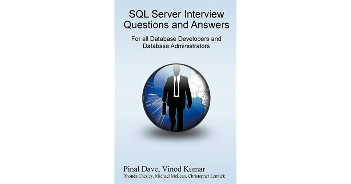 SQL Server Interview Questions and Answers by Pinal Dave - server interview questions