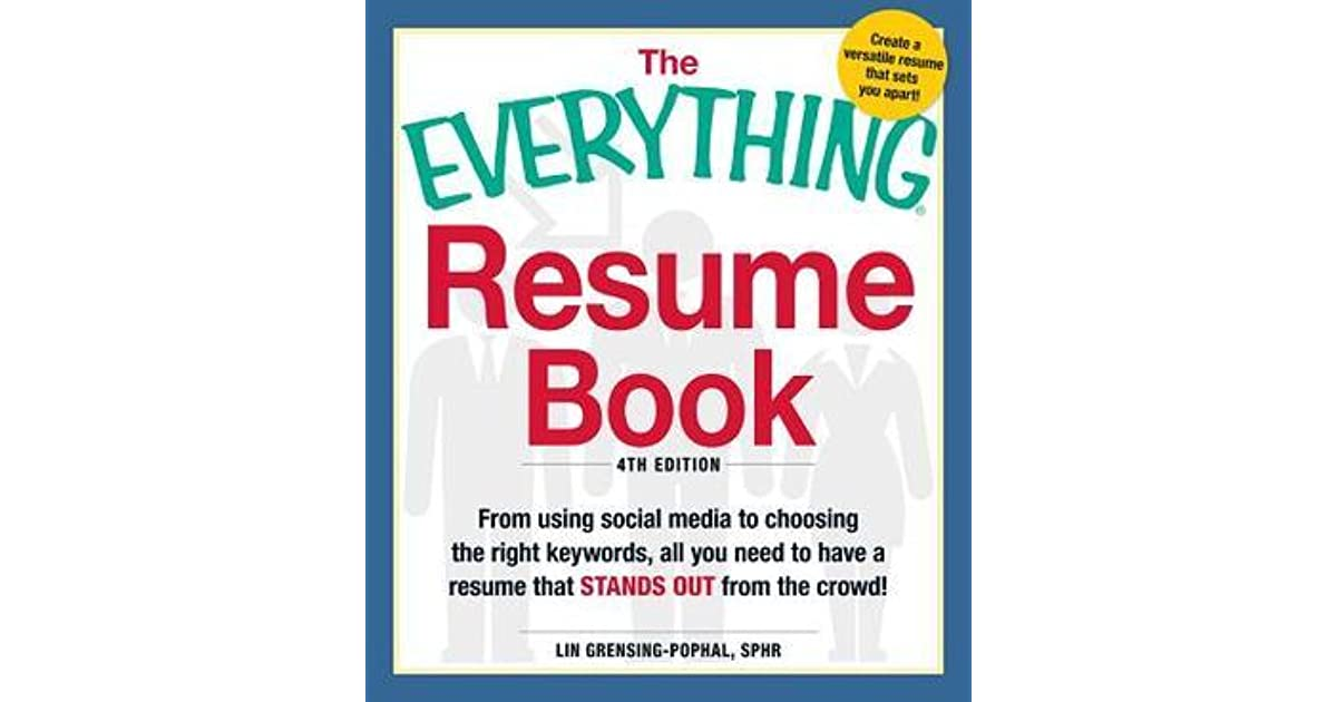 The Everything Resume Book From Using Social Media to Choosing the - resume book