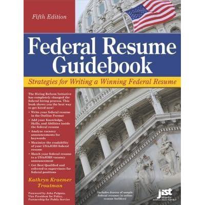 Federal Resume Guidebook by Kathryn Troutman - federal resume guidebook