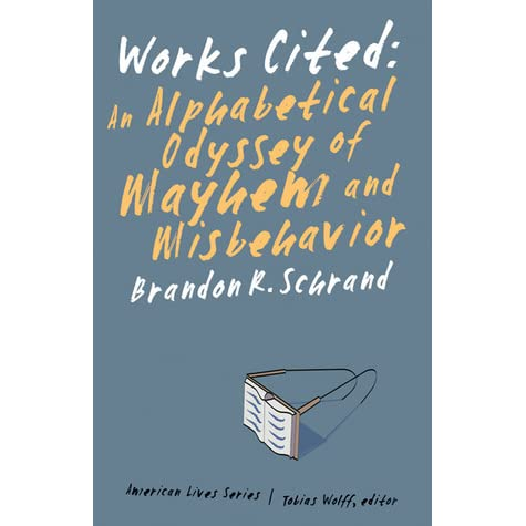 Works Cited An Alphabetical Odyssey of Mayhem and Misbehavior by