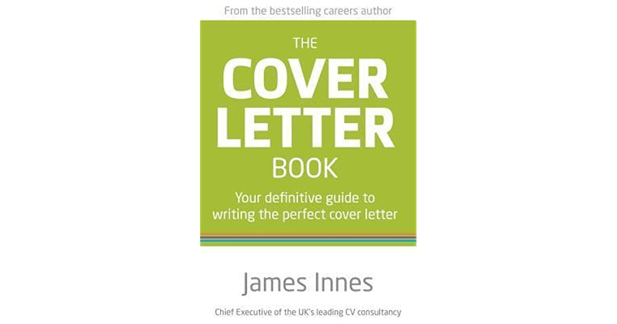 The Cover Letter Book Your Definitive Guide to Writing the Perfect - writing the perfect cover letter