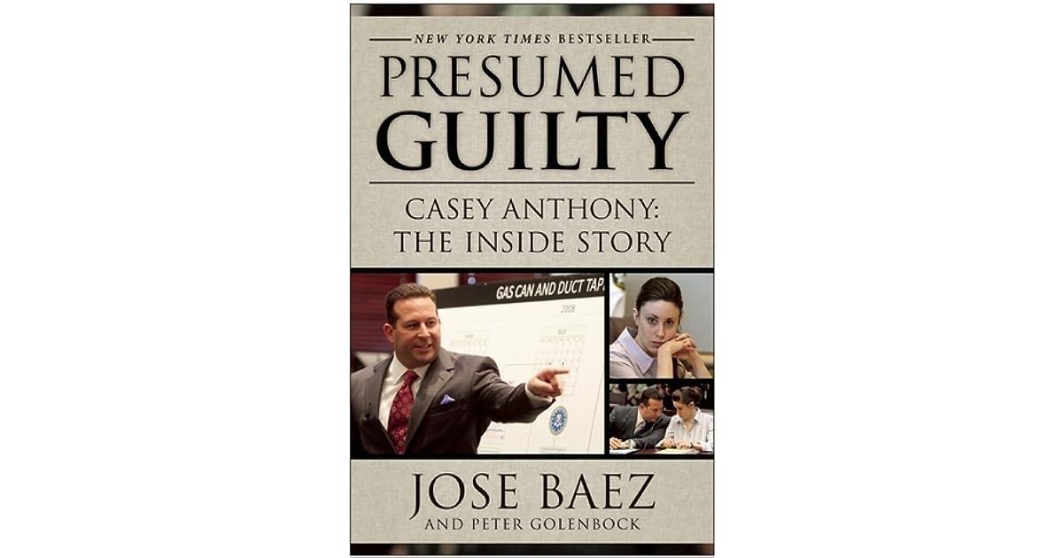 Presumed Guilty Casey Anthony the Inside Story by José Báez - presumed guilty book